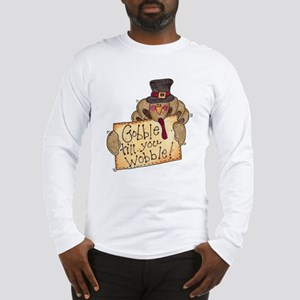 Gobble Wobble Long Sleeve T-Shirt