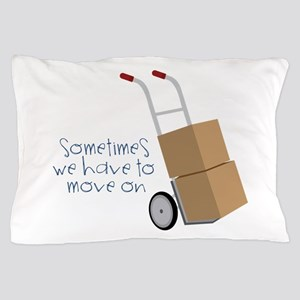 Move On Pillow Case