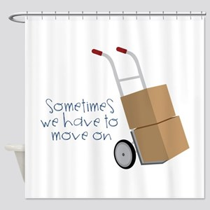 Move On Shower Curtain