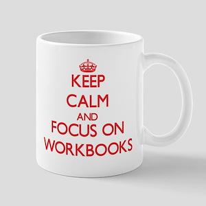 Keep Calm and focus on Workbooks Mugs