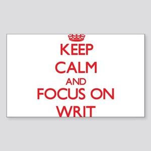 Keep Calm and focus on Writ Sticker