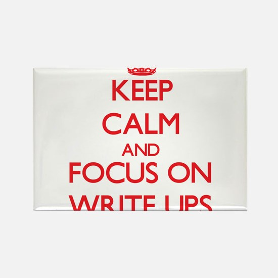 Keep Calm and focus on Write-Ups Magnets
