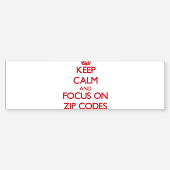 Keep Calm and focus on Zip Codes Bumper Stickers