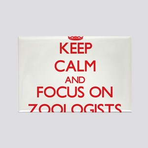 Keep Calm and focus on Zoologists Magnets