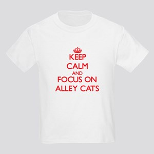Keep Calm and focus on Alley Cats T-Shirt
