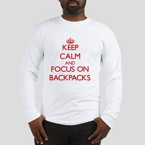 Keep Calm and focus on Backpacks Long Sleeve T-Shi
