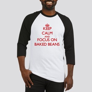 Keep Calm and focus on Baked Beans Baseball Jersey
