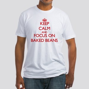 Keep Calm and focus on Baked Beans T-Shirt