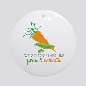 We Go Together Like Peas & Carrots Ornament (Round