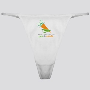 We Go Together Like Peas & Carrots Classic Thong