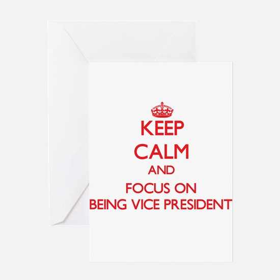 Keep Calm and focus on Being Vice President Greeti