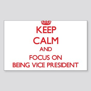 Keep Calm and focus on Being Vice President Sticke