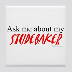 Ask Me About My Studebaker Tile Coaster