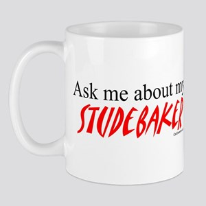 Ask Me About My Studebaker Mug