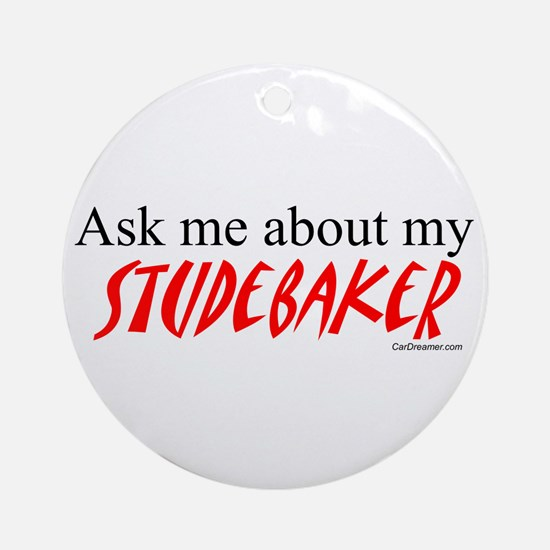 Ask Me About My Studebaker Ornament (Round)
