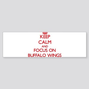 Keep Calm and focus on Buffalo Wings Bumper Sticke