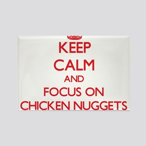 Keep Calm and focus on Chicken Nuggets Magnets