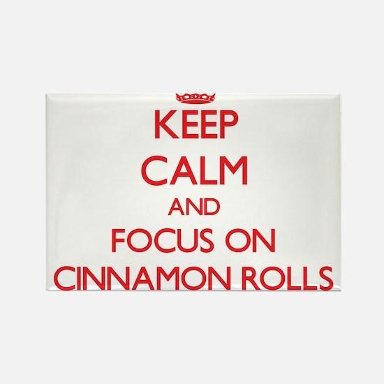 Keep Calm and focus on Cinnamon Rolls Magnets