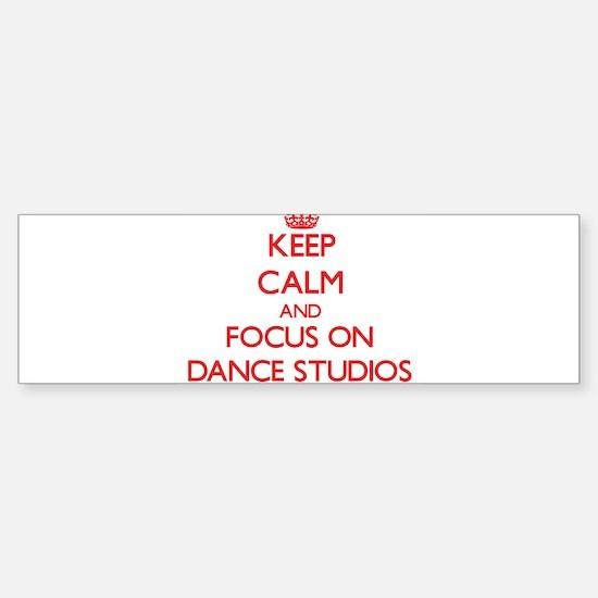 Keep Calm and focus on Dance Studios Bumper Sticke