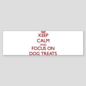 Keep Calm and focus on Dog Treats Bumper Sticker