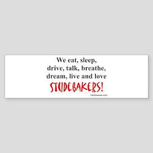 We Eat, Sleep Studebakers- Bumper Sticker