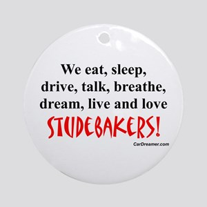 We Eat, Sleep Studebakers- Ornament (Round)