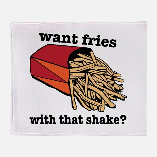 Want Fries? Throw Blanket