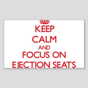 Keep Calm and focus on Ejection Seats Sticker