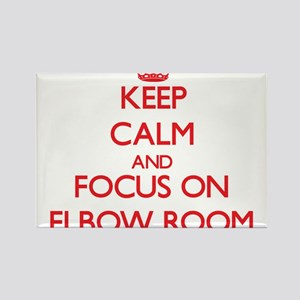 Keep Calm and focus on Elbow Room Magnets