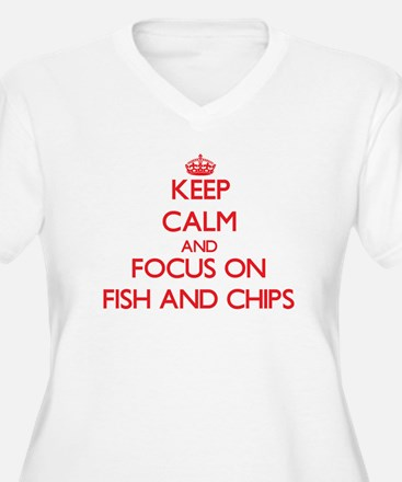 Keep Calm and focus on Fish And Chips Plus Size T-