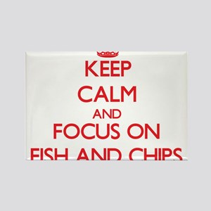 Keep Calm and focus on Fish And Chips Magnets