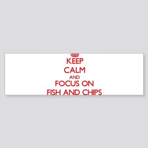 Keep Calm and focus on Fish And Chips Bumper Stick