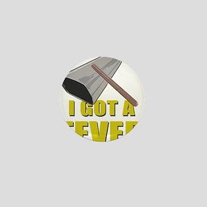 I Got A Fever Mini Button