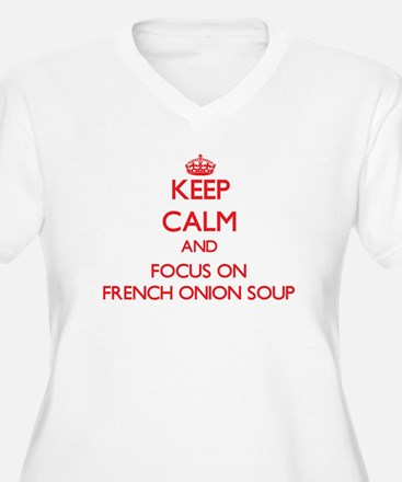 Keep Calm and focus on French Onion Soup Plus Size
