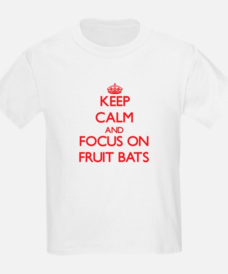 Keep Calm and focus on Fruit Bats T-Shirt