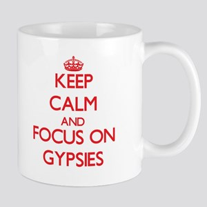Keep Calm and focus on Gypsies Mugs