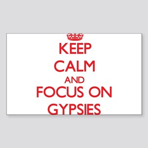 Keep Calm and focus on Gypsies Sticker