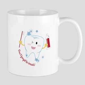 Don't Forget To Brush! Mugs