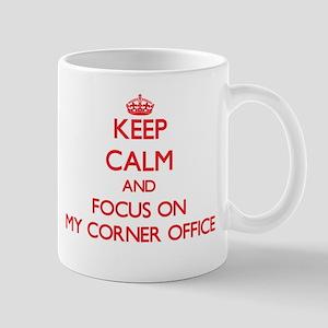 Keep Calm and focus on My Corner Office Mugs