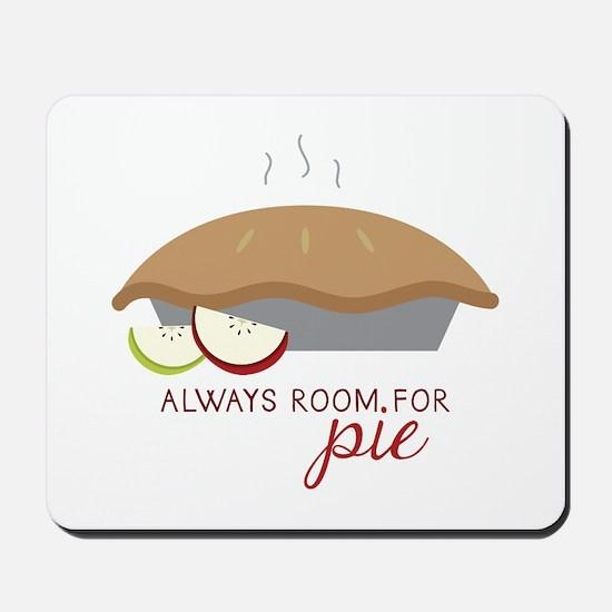 Always Room Be Pie Mousepad