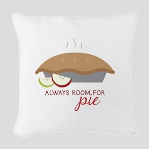 Always Room Be Pie Woven Throw Pillow