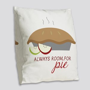 Always Room Be Pie Burlap Throw Pillow