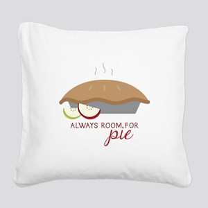Always Room Be Pie Square Canvas Pillow