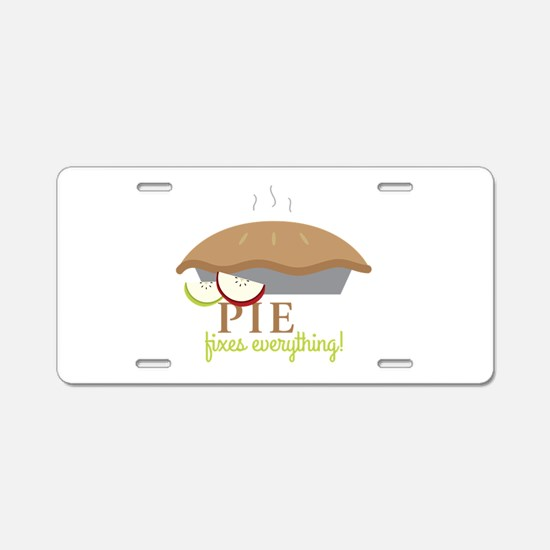 Pie Fixes Everything Aluminum License Plate