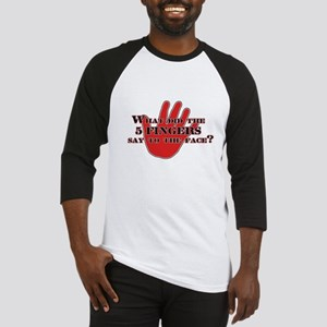 what did the 5 fingers say? Baseball Jersey