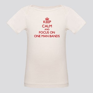 Keep Calm and focus on One-Man Bands T-Shirt