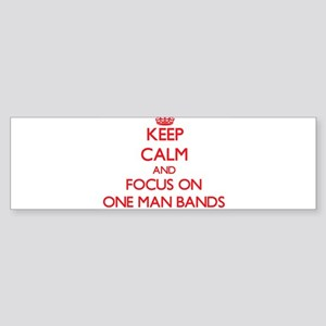 Keep Calm and focus on One-Man Bands Bumper Sticke