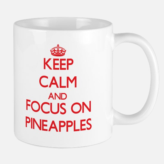 Keep Calm and focus on Pineapples Mugs