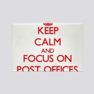Keep Calm and focus on Post Offices Magnets