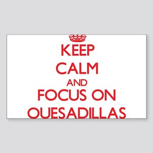 Keep Calm and focus on Quesadillas Sticker